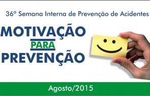 Motivação para Prevenção foi o tema da SIPAT 2015 do HSI